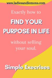 Find yourself and your purpose as woman